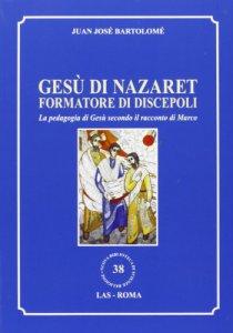 Copertina di 'Gesù di Nazaret formatore di discepoli'