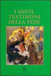 Copertina di 'I santi testimoni della fede'