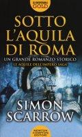 Sotto l'aquila di Roma - Scarrow Simon