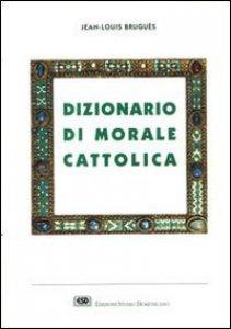 Copertina di 'Dizionario di morale cattolica'