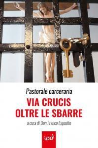 Copertina di 'Via Crucis oltre le sbarre'
