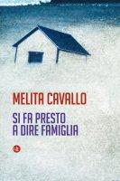 Si fa presto a dire famiglia - Melita Cavallo