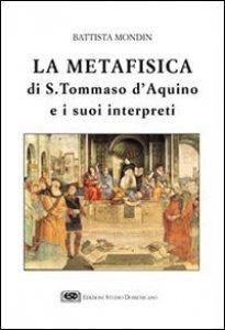 Copertina di 'La metafisica di s. Tommaso d'Aquino e i suoi interpreti'