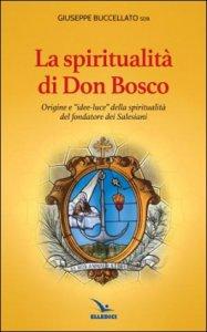 Copertina di 'La spiritualità di don Bosco'