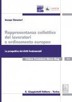 Rappresentanza collettiva dei lavoratori e ordinamento europeo - Iacopo Senatori