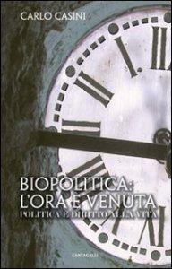 Copertina di 'Biopolitica: l'ora e' venuta. Politica e diritto alla vita'