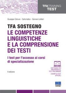 Copertina di 'TFA Sostegno. Le competenze linguistiche e la comprensione dei testi. I test per l'accesso ai corsi di specializzazione'