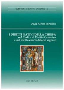 Copertina di 'I diritti nativi della Chiesa nel Codice di Diritto Canonico e nel codice di diritto concordatario vigente'