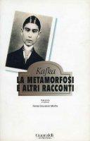 La metamorfosi e altri racconti - Franz Kafka