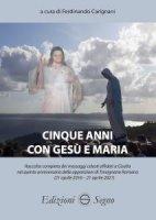 Cinque anni con Gesù e Maria - Ferdinando Carignani