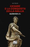 Cesare e la conquista della Gallia. Alesia 52 a. C. - Fields Nic