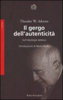 Il gergo dell'autenticità. Sull'ideologia tedesca - Adorno Theodor W.