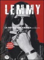 La sottile linea bianca (autobiografia) - Kilmister Lemmy, Garza Janiss