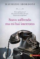 Stavo soffrendo ma mi hai interrotto - Maurizio Sbordoni