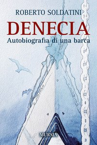 Copertina di 'Denecia. Autobiografia di una barca'