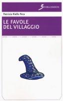 Le favole del villaggio - Riello Pera Patrizia