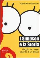 I Simpson e la storia. Viaggio nel tempo a bordo di un divano - Poidomani Giancarlo