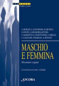 Copertina di 'Maschio e femmina. Diventare coppia'