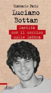 Copertina di 'Luciano Bottan. Santità con il sorriso sulle labbra'