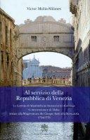 Al servizio della Repubblica di Venezia - Mallia-Milanes Victor