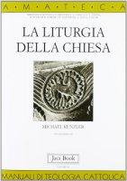 La liturgia della Chiesa [vol_10] - Kunzler Michael