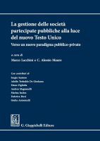 La gestione delle società partecipate pubbliche alla luce del nuovo Testo Unico - Sergio Santoro, Adolfo Teobaldo De Girolamo, Ettore Figliolia