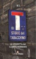 La vendetta del cliente mannaro. Storie del tabacchino - TI