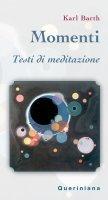 Momenti. Testi di meditazione - Barth Karl