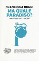 Ma quale paradiso? Trai jihadisti delle Maldive - Borri Francesca