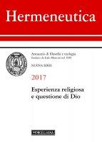 Hermeneutica. 2017: Esperienza religiosa e questione di Dio.