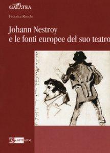 Copertina di 'Johann Nestroy e le fonti europee del suo teatro'