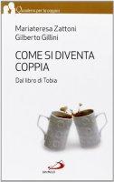 Come si diventa coppia - Gilberto Gillini, Mariateresa Zattoni