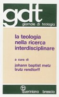 La teologia nella ricerca interdisciplinare (gdt 078)