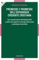 Premesse e promesse dell'esperienza credente cristiana - De Simone Salvatore