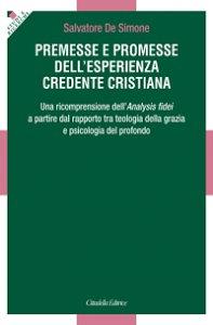 Copertina di 'Premesse e promesse dell'esperienza credente cristiana'