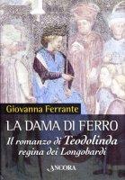 La dama di ferro - Ferrante Giovanna