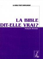 La Bible dit-elle vrai? - François Brossier