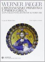 Cristianesimo primitivo e paideia greca - Werner Jaeger