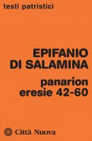 Panarion. Eresie 42-60 - Epifanio di Salamina