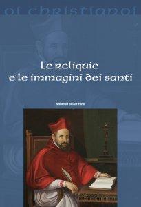 Copertina di 'Le reliquie e le immagini dei santi'