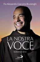 La nostra voce - Alessandro Brustenghi
