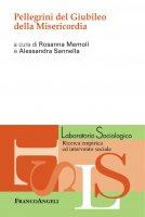 Pellegrini del Giubileo della Misericordia - AA. VV.