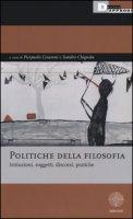 Politiche della filosofia. Istituzioni, soggetti, discorsi, pratiche