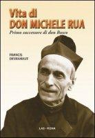 Vita di don Michele Rua - Desramaut Francis