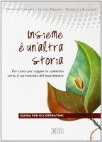 Insieme è un'altra storia - Giovanni Ferrario, Cecilia Pirrone, Francesco Scanziani