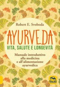 Copertina di 'Ayurveda. Vita, salute e longevità'