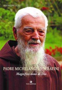 Copertina di 'Padre Michelangelo Serafini. Magnifico dono di Dio'