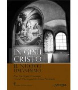 Copertina di 'In Gesù Cristo il nuovo umanesimo'