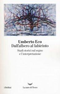 Copertina di 'Dall'albero al labirinto. Studi storici sul segno e l'interpretazione'