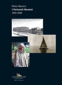 Copertina di 'I fortunati decenni 1950-2000'